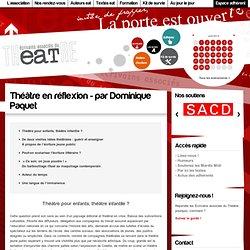 Théâtre en réflexion - par Dominique Paquet