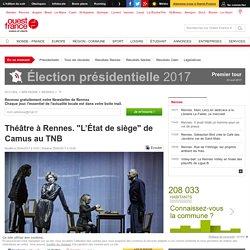 """Théâtre à Rennes. """"L'État de siège"""" de Camus au TNB"""