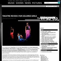 THEATRE REVIEW: FOR COLORED GIRLS