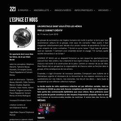 Théâtre 2·21 - Spectacles - L'ESPACE ET NOUS (du 17 mai au 2 juin 2019)
