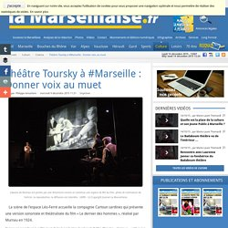 Théâtre Toursky à #Marseille : Donner voix au muet