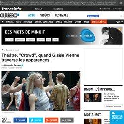 """Théâtre. """"Crowd"""", quand Gisèle Vienne traverse les apparences"""