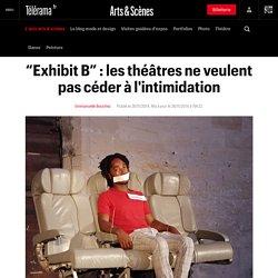 """""""Exhibit B"""" : les théâtres ne veulent pas céder à l'intimidation"""