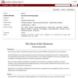 The Heat of the Moment - thebananahasspoken