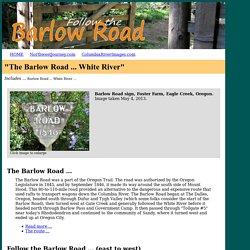 "TheBarlowRoad.com - ""White River"""