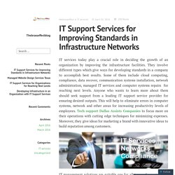 IT Support Services for Improving Standards in Infrastructure Networks