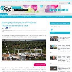 [En images] thecamp à Aix-en-Provence : l'ouverture dans moins d'un an !