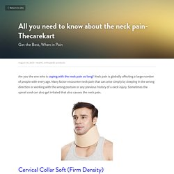 All you need to know about the neck pain- Thecarekart - Health orthopedic products