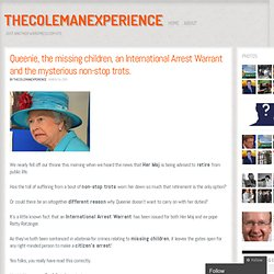 Queenie, the missing children, an International Arrest Warrant and the mysterious non-stop trots.