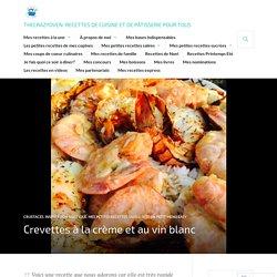 Crevettes à la crème et au vin blanc – thecrazyoven: recettes de cuisine et de pâtisserie pour tous