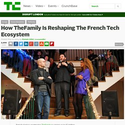 How TheFamily Is Reshaping The French Tech Ecosystem