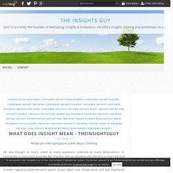 What Does Insight Mean - Theinsightsguy - The Insights Guy