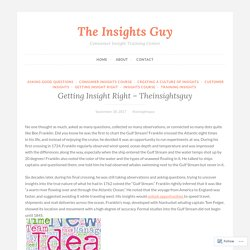 Getting Insight Right – Theinsightsguy – The Insights Guy