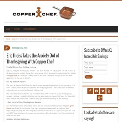 Eric Theiss Takes the Anxiety Out of Thanksgiving With Copper Chef