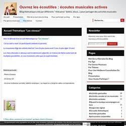 """Accueil Thématique """"Les oiseaux"""" - Ouvrez les écoutilles : écoutes musicales actives"""