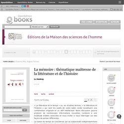Temps croisés I - La mémoire: thématique maîtresse de la littérature et de l'histoire