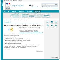 Une ressource : Dossier thématique « La mémorisation »-Langues vivantes-Éduscol