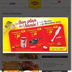 Cuisine thématique : les recettes inspirées - MAGGI France
