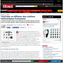 YouTube va diffuser des chaînes thématiques françaises