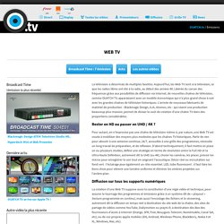 Web TV, Web TV désignent une nouvelle génération de chaînes de télévision, diffusées sur Internet, thématiques le plus souvent, et qui reposent sur un modèle économique différent des chaînes historiques.