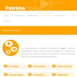 Patrimathèque - Dossiers thématiques
