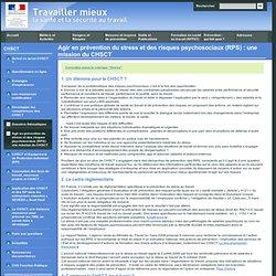 Dossiers thématiques - Agir en prévention du stress et des risques psychosociaux (RPS) : une mission du CHSCT