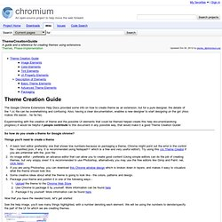 ThemeCreationGuide - chromium - A guide and a reference for creating themes using extensions. - An open-source browser project to help move the web forward.