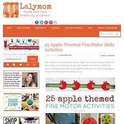25 Apple Themed Fine Motor Skills Activities - LalyMom