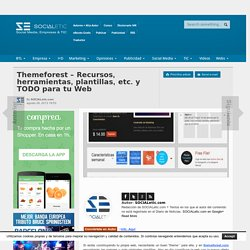 Themeforest - Recursos, herramientas, plantillas, etc. y TODO para tu Web