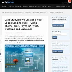 Case Study: How I Created a Viral Ebook Landing Page – Using ThemeForest, PayWithATweet, KISSinsights and Unbounce