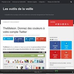 TheMeleon. Donnez des couleurs à votre compte Twitter – Les outils de la veille