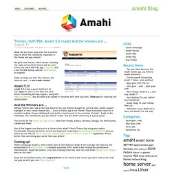 Themes, VoIP/PBX, Amahi 5.5 ready! And the winners are ...