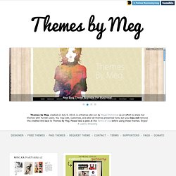 THEMES BY MEG.