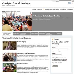 Themes of Catholic Social Teaching « Catholic Social Teaching
