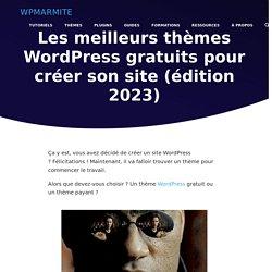 200+ Thèmes Wordpress Gratuits pour Créer son site