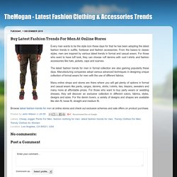 TheMogan - Latest Fashion Clothing & Accessories Trends: Buy Latest Fashion Trends For Men At Online Stores
