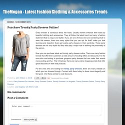 TheMogan - Latest Fashion Clothing & Accessories Trends: Purchase Trendy Party Dresses Online!
