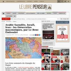 Arabie Saoudite, Israël, Iran : les théocraties maçonniques, par Le Bouc Émissaire