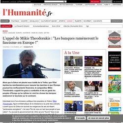 """L'appel de Mikis Theodorakis : """"Les banques ramèneront le fascisme en Europe !"""""""