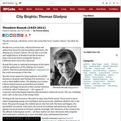 Theodore Roszak (1933-2011) : Thomas Gladysz : City Brights