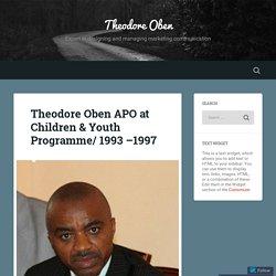 Theodore Oben APO at Children & Youth Programme/ 1993 –1997 – Theodore Oben