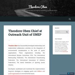 Theodore Oben Chief at Outreach Unit of UNEP – Theodore Oben