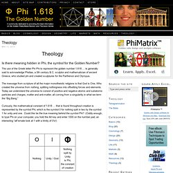 Theology and implications related to Phi