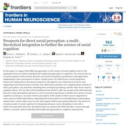 Prospects for direct social perception: a multi-theoretical integration to further the science of social cognition