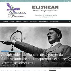 Adolph Hitler : Théoricien de la guerre du futur, visionnaire du 11 septembre et autres «stratégies obscures»