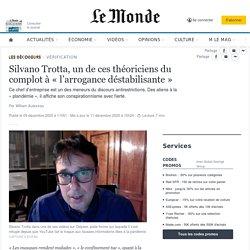 Silvano Trotta, un de ces théoriciens du complot à «l'arrogance déstabilisante»