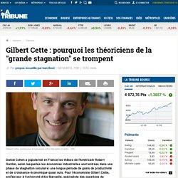"""Gilbert Cette: pourquoi les théoriciens de la """"grande stagnation"""" se trompent"""