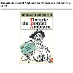 Théorie du Bordel Ambiant, in extenso les 666 notes à la fin