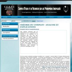 C.E.R.P.I - Théorie du complot - analyse et explications
