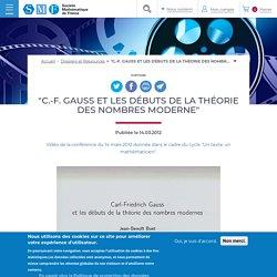"""Bost Jean-Benoit - """"C.-F. Gauss et les débuts de la théorie des nombres moderne"""" - 2012"""